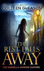 The Rest Falls Away (The Gardella Vampire Hunters: Victoria Book 1) - Colleen Gleason