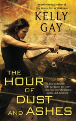 The Hour of Dust and Ashes (Charlie Madigan) - Kelly Gay