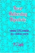 Never Obliterating Objectivity: Running 1595 Couplets on a Contrary Course - F L Light