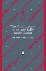 The Confidence-Man and Billy Budd, Sailor - Herman Melville