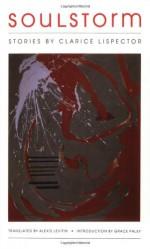 Soulstorm - Clarice Lispector, Alexis Levitin