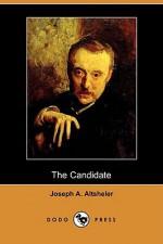 The Candidate (Dodo Press) - Joseph Alexander Altsheler