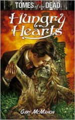 Tomes of the Dead: Hungry Hearts - Gary McMahon