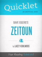 Quicklet on Dave Eggers's Zeitoun (CliffNotes-like Summary, Analysis, and Review) - Lacey Kohlmoos