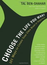 By Tal Ben-Shahar - Choose the Life You Want (2/23/13) - Tal Ben-Shahar
