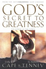 God's Secret to Greatness: The Power of the Towel - David Cape, Tommy Tenney