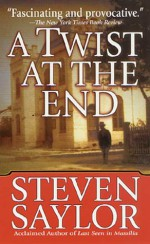 A Twist at the End - Steven Saylor