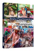 Blondynka nad Gangesem - Beata Pawlikowska