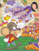 Piper's Twisted Tale [With CD] - Mark Lowry, Martha Bolton