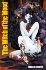 The Witch of the Wood - Michael Aronovitz