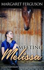 Meeting Melissa: A Contemporary Romance Fiction Novel - Margaret Ferguson