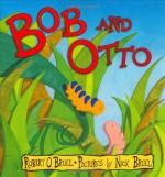 Bob and Otto - Robert O. Bruel, Nick Bruel
