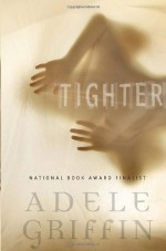 Tighter - Adele Griffin