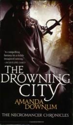 The Drowning City - Amanda Downum