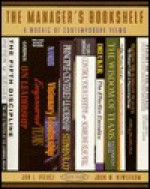 The Manager's Bookshelf: A Mosaic Of Contemporary Views - Jon L. Pierce, John W. Newstrom