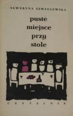 Puste miejsce przy stole - Seweryna Szmaglewska