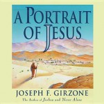 A Portrait of Jesus - Joseph F Girzone, Raymond Todd