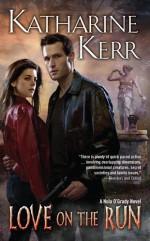 Love on the Run - Katharine Kerr