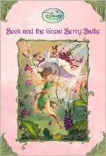 Beck and the Great Berry Battle - Laura Driscoll, Judith Holmes Clarke, Walt Disney Company
