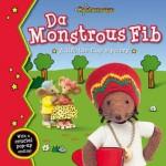 Da Monstrous Fib. by Genevieve Webster, Michael de Souza - Genevieve Webster