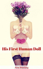 His First Human Doll - Ava Sterling