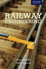 Railway Engineering (Oxford Higher Education) - Satish Chandra, Aqarwal