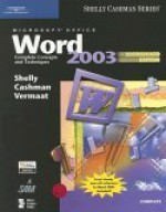 Microsoft Office Word 2003: Complete Concepts And Techniques, Course Card Edition (Shelly Cashaman Series) - Gary B. Shelly, Thomas J. Cashman, Misty E. Vermaat