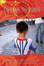 China in 2008: A Year of Great Significance - Kate Merkel-hess, Kenneth L. Pomeranz, Jeffrey N. Wasserstrom, Jonathan D. Spence