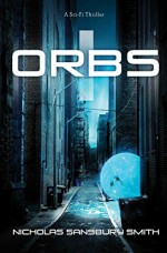 Orbs: A Science Fiction Thriller - Nicholas Sansbury Smith