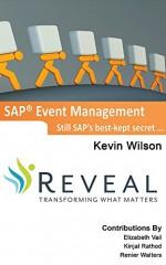 SAP Event Management: Still SAP's best-kept secret ... - Kevin Wilson, Kinjal Rathod, Renier Walters, Lisa Roberts, Martin Rowan