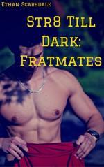 Str8 Till Dark: Fratmates - Ethan Scarsdale