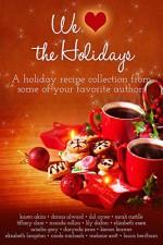 We (Heart) the Holidays: A recipe collection - Karen Akins, Donna Alward, DD Ayres, Sarah Castille, Tiffany Clare, Manda Collins, Lilly Dalton, Elizabeth Essex, Darynda Jones, Kieran Kramer