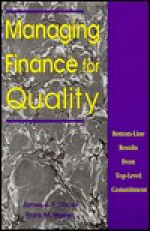 Managing Finance for Quality: Bottom-Line Results from Top-Level Commitment - James A.F. Stoner, Frank M. Werner
