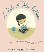 A Hat for Mrs. Goldman: A Story About Knitting and Love - Michelle Edwards, G. Brian Karas
