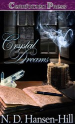 Crystal Dreams - N.D. Hansen-Hill