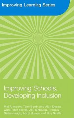 Improving Schools, Developing Inclusion - Mel Ainscow, Tony Booth, Alan Dyson