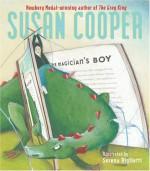 The Magician's Boy - Susan Cooper, Serena Riglietti