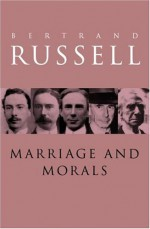 Marriage and Morals - Bertrand Russell
