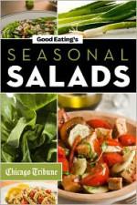 Good Eating's Seasonal Salads - Chicago Tribune