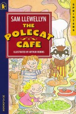 The Polecat Cafe (Sprinters) - Sam Llewellyn, Arthur Robins