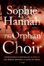 The Orphan Choir: A Novel - Sophie Hannah