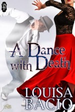 A Dance With Death (1Night Stand Series) - Louisa Bacio