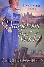 Dangerous Works - Caroline Warfield