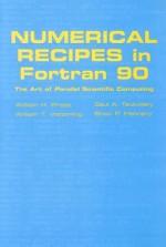 Numerical Recipes in Fortran 90: Volume 2, Volume 2 of Fortran Numerical Recipes: The Art of Parallel Scientific Computing (Fortran Numerical Recipes , Vol 2) - William H. Press, William T. Vetterling, Saul A. Teukolsky