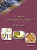 A Learner's Comprehensive Dictionary Of Indonesian - Sutanto Atmosumarto