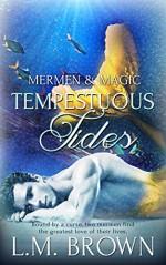 Tempestuous Tides (Mermen & Magic Book 2) - L.M. Brown
