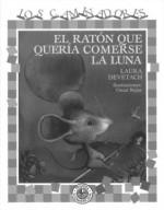 El Raton Que Qeuria Comerse La Luna - Laura Devetach
