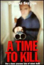 A Time to Kill - Douglas Skelton