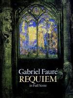 Requiem in Full Score - Gabriel Faure, Opera and Choral Scores