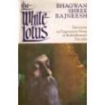 The White Lotus - Osho, Ma P. Asha
